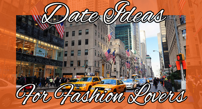 Date Ideas For Fashion Lovers