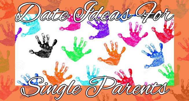 Date Ideas For: Single Parents