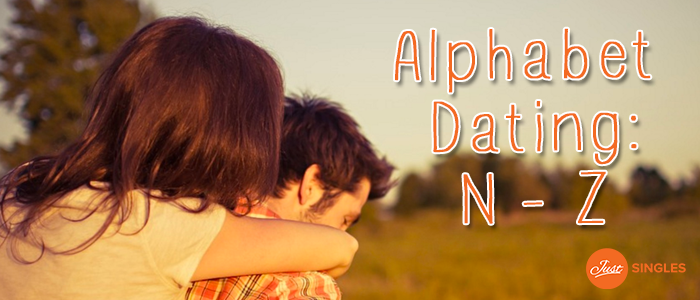 Aphabet Dating: N - Z