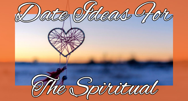 Date Ideas for Spiritual